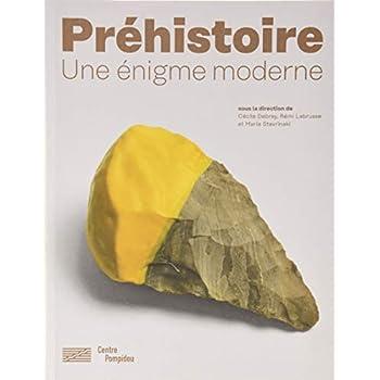 La préhistoire : Une énigme moderne