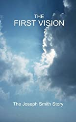 The First Vision - The Joseph Smith Story by Jim Whitefield (2012-08-03)