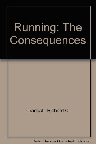 Running: The Consequences por Richard C. Crandall
