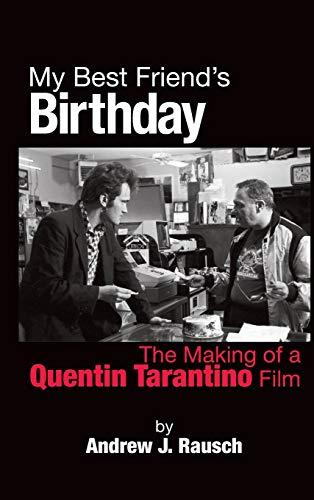 My Best Friend's Birthday: The Making of a Quentin Tarantino Film (hardback)