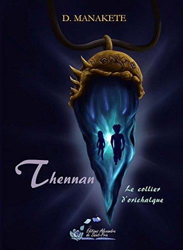 Thennan, Tome 1 : Le collier d'Orichalque
