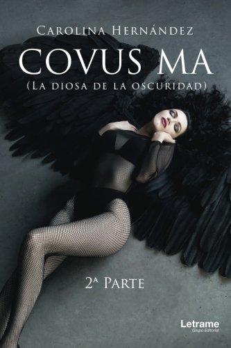 Covus Ma. La Diosa de la ocuridad (Novela)