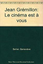 Jean Grémillon: Le cinéma est à vous
