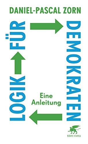 Logik für Demokraten: Eine Anleitung (German Edition)