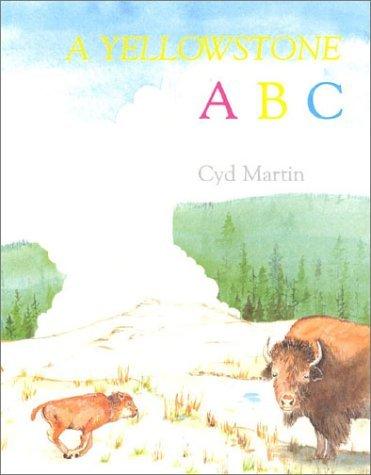 A Yellowstone ABC by Cyd Martin (1992-07-01)