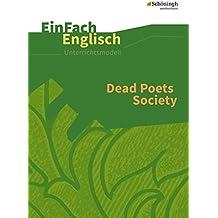 EinFach Englisch Unterrichtsmodelle. Unterrichtsmodelle für die Schulpraxis: EinFach Englisch Unterrichtsmodelle: Dead Poets Society: Filmanalyse