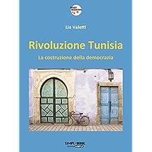 Rivoluzione Tunisia: la costruzione della democrazia