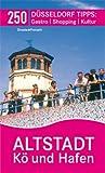 Altstadt, Kö und Hafen - Peter Eickhoff