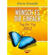 Wünsch es dir einfach - Tag für Tag 2011