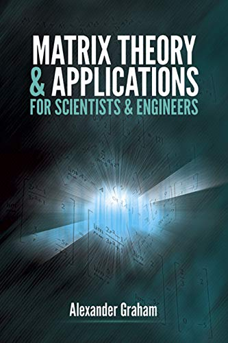 Matrix Theory and Applications for Scientists and Engineers (Dover Books on Mathematics) por Alexander Graham