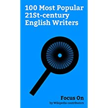 Focus On: 100 Most Popular 21St-century English Writers: Stephen Hawking, James Corden, Margaret Thatcher, Michael Caine, Boy George, Richard Branson, ... Christopher Hitchens, etc. (English Edition)