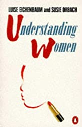 Understanding Women (Penguin women's studies) by Luise Eichenbaum (1992-05-28)