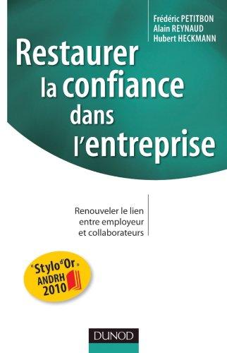 Restaurer la confiance dans l'entreprise - Renouveler le lien entre employeur et collaborateurs