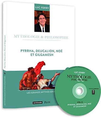 Pyrrha, Deucalion, Noé et Gilgamesh (1CD audio) par Luc Ferry