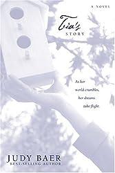 Tia's Story: A Novel by Judy Baer (2001-10-04)