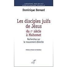 Les disciples de Jésus du Ier siècle à Mahomet : Recherches sur le mouvement ébionite