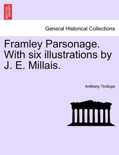 Framley Parsonage. With six illustrations by J. E. Millais.