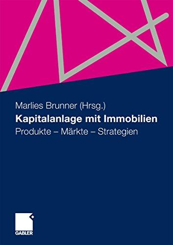 Kapitalanlage mit Immobilien: Produkte - Märkte - Strategien
