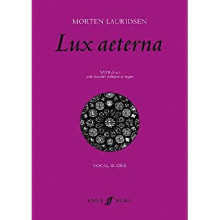 Lux aeterna: SATB Divisi with Chamber Orchestra or Organ