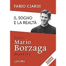Il sogno e la realtà: Beato Mario Borzaga, martire