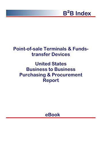 Point-of-sale Terminals & Funds-transfer Devices United States: Purchasing + Procurement Values in the United States (English Edition) -