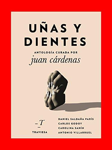 Uñas y dientes (Antologías Traviesa nº 8) por Juan Cárdenas