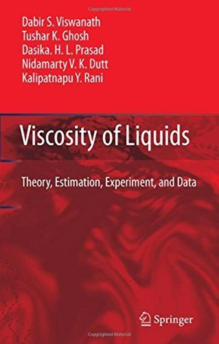 Viscosity of Liquids: Theory, Estimation, Experiment, and Data 2007 edition by Viswanath, Dabir S., Ghosh, Tushar, Prasad, Dasika H.L., Dut (2006) Hardcover