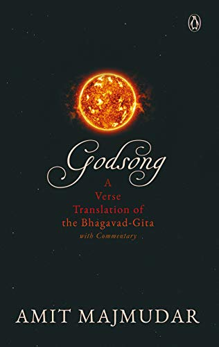 Godsong: A Verse Translation of the Bhagavad-Gita, with Commentary