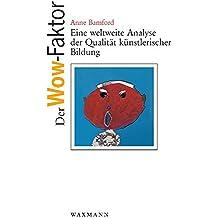 Der Wow-Faktor: Eine weltweite Analyse der Qualität künstlerischer Bildung