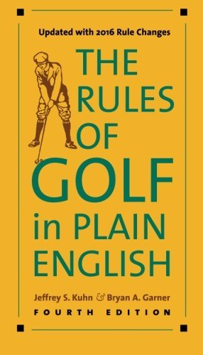 The Rules of Golf in Plain English, Fourth Edition by Jeffrey S. Kuhn (2016-04-27) par Jeffrey S. Kuhn;Bryan A. Garner