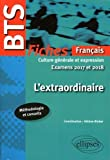L'extraordinaire Culture Générale et Expression BTS Fiches Français Examens 2017 et 2018