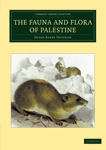 The Fauna and Flora of Palestine (Cambridge Library Collection - Botany and Horticulture) 1st edition by Tristram, Henry Baker (2013) Paperback par Henry Baker Tristram