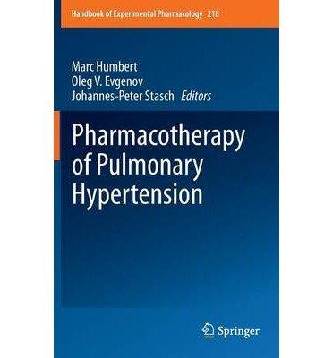 [(Pharmacotherapy of Pulmonary Hypertension)] [ Edited by Marc Humbert, Edited by Oleg V. Evgenov, Edited by Johannes-Peter Stasch ] [October, 2013]