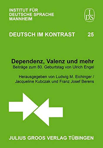 Dependenz, Valenz und mehr: Beiträge zum 80. Geburtstag von Ulrich Engel (Deutsch im Kontrast)