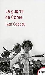 La guerre de Corée d'Ivan CADEAU