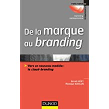 De la marque au branding: Vers un nouveau modèle : le cloud-branding