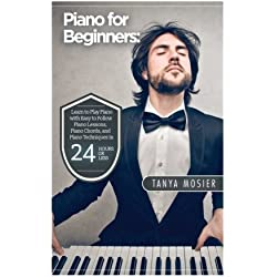 Piano for Beginners: Learn to Play Piano with Easy to Follow Piano Lessons, Piano Chords, and Piano Techniques That Will Boost Your Progress! (Piano - - How To Play Piano - Piano Sheet Music)