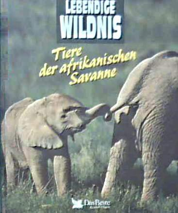 Lebendige Wildnis (Tiere der afrikanischen Savanne)