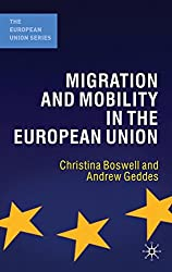 Migration and Mobility in the European Union (The European Union Series)