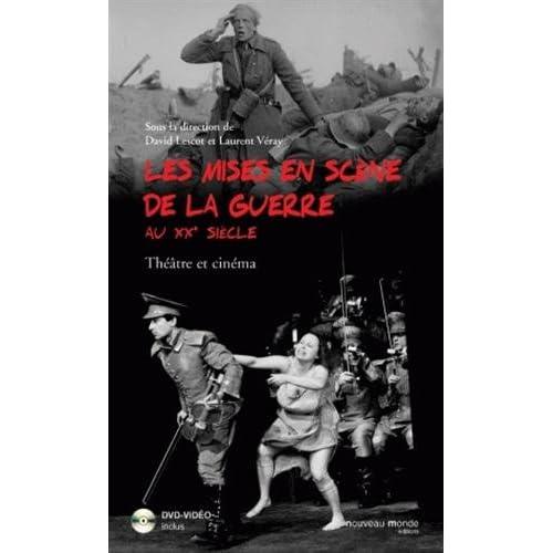 Les mises en scène de la guerre au XXe siècle : Théâtre et cinéma (1DVD)