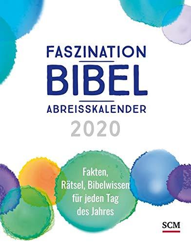 Faszination-Bibel-Abreißkalender 2020: Fakten, Rätsel, Bibelwissen für jeden Tag des Jahres