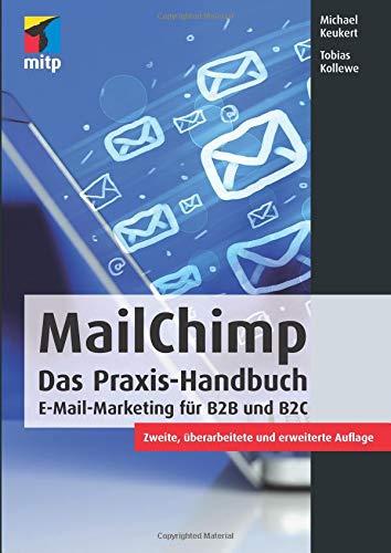 Kollewe, Tobias / Keukert, Michael: MailChimp: E-Mail-Marketing für B2B und B2C