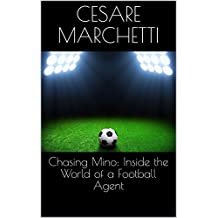 Chasing Mino: Inside the World of a Football Agent (English Edition)