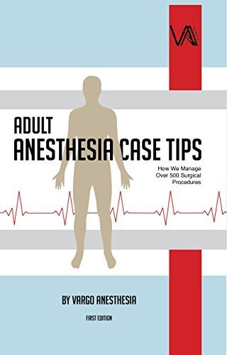 Adult Anesthesia Case Tips by Matt Vargo (2015-01-01)