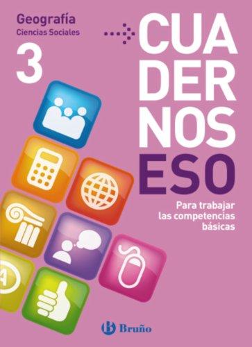 Geografía, Ciencias Sociales, Cuadernos ESO 3 / Geography, Social Sciences, ESO Workbook: Para trabajar las competencias básicas / To Work the Basic Skills