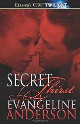 Secret Thirst by Evangeline Anderson (2005-10-02)