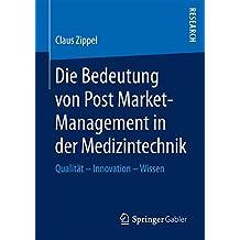 Die Bedeutung von Post Market-Management in der Medizintechnik: Qualität - Innovation - Wissen