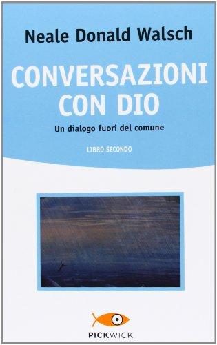 Conversazioni con Dio. Un dialogo fuori del comune: 2