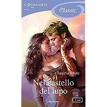 Nel castello del lupo (I Romanzi Classic) (Le profezie della strega scalza Vol. 6)
