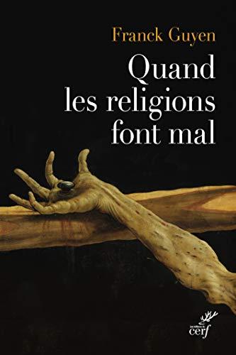 Quand les religions font mal : Essai sur la violence religieuse par Franck Guyen